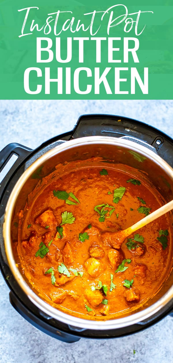 This Instant Pot Butter Chicken is one of the EASIEST Instant Pot Indian recipes out there - it's creamy, delicious and restaurant-quality made in 30 minutes at home! #instantpot #butterchicken